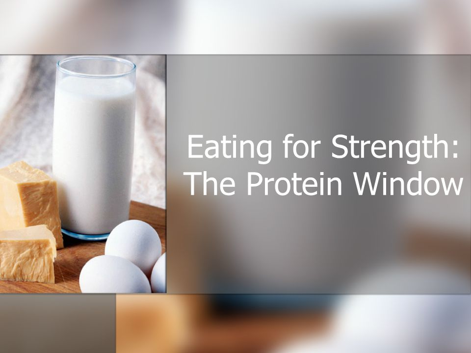 Eating for Strength: The Protein Window