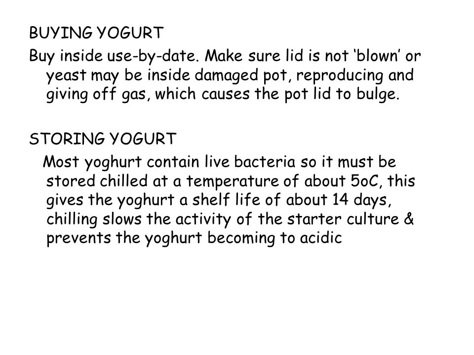 BUYING YOGURT Buy inside use-by-date.