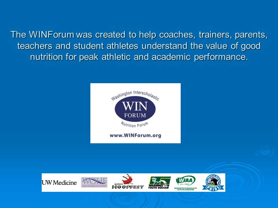Follow the WINForum Online Facebook.com/WINForum Updated daily with healthy eating ideas for athletes Q&A with coaches, athletes and nutritionists Twitter.com/WINForum_org Trending nutrition topics for coaches and parents Send tweets to our dietitians.