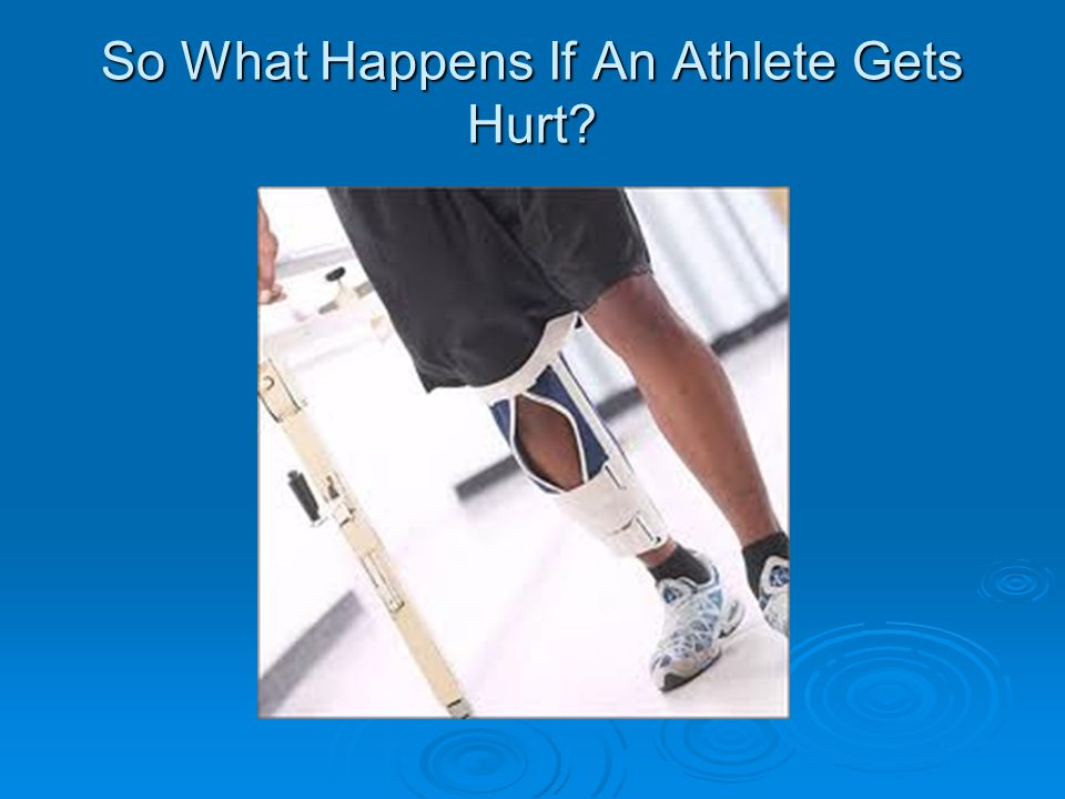 So What Happens If An Athlete Gets Hurt