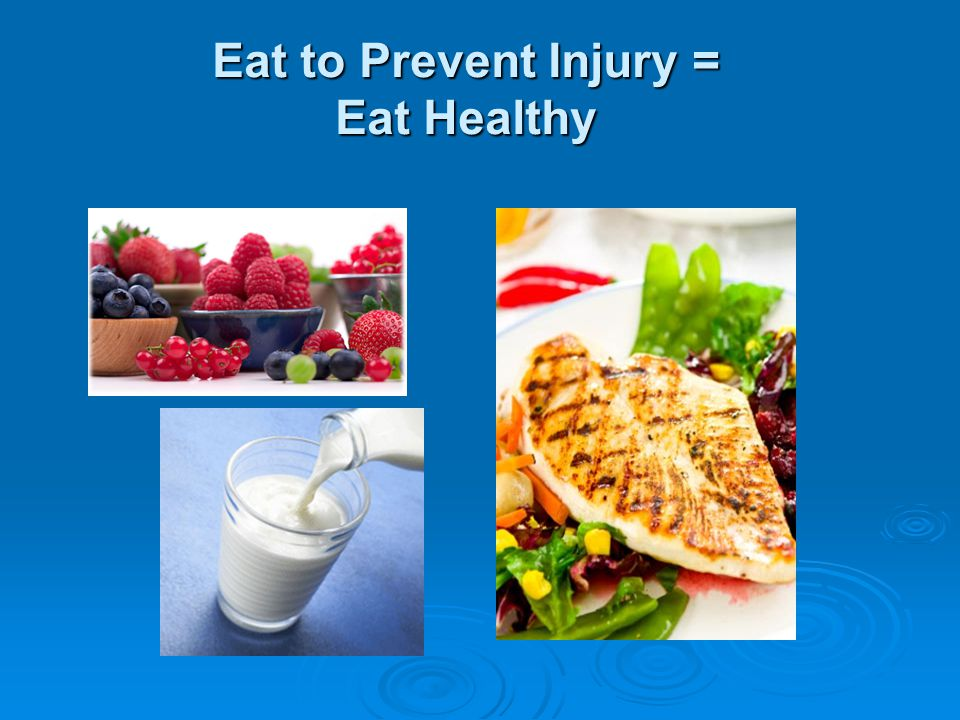 Eat to Prevent Injury = Eat Healthy