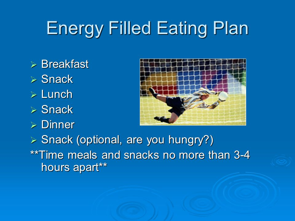 1.Eat 3 meals and 2-3 snacks every day 2.