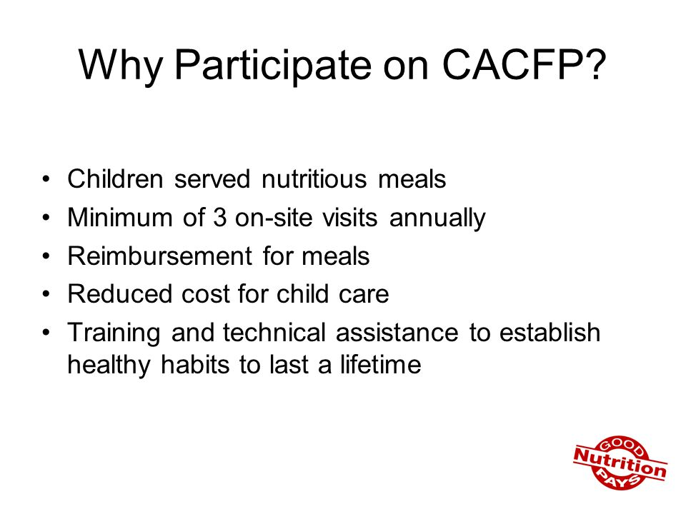 Why Participate on CACFP.