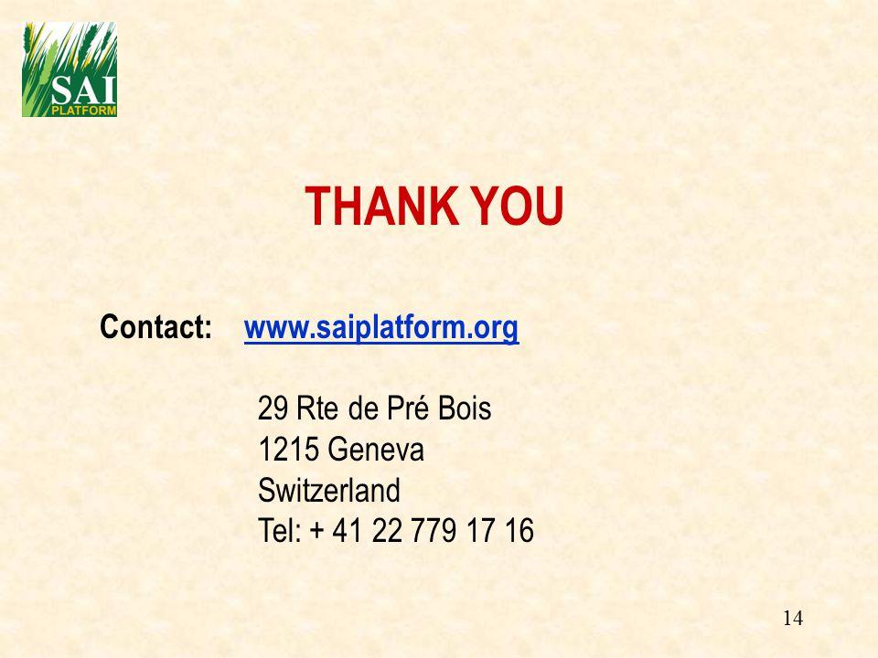 14 THANK YOU Contact: www.saiplatform.orgwww.saiplatform.org 29 Rte de Pré Bois 1215 Geneva Switzerland Tel: + 41 22 779 17 16