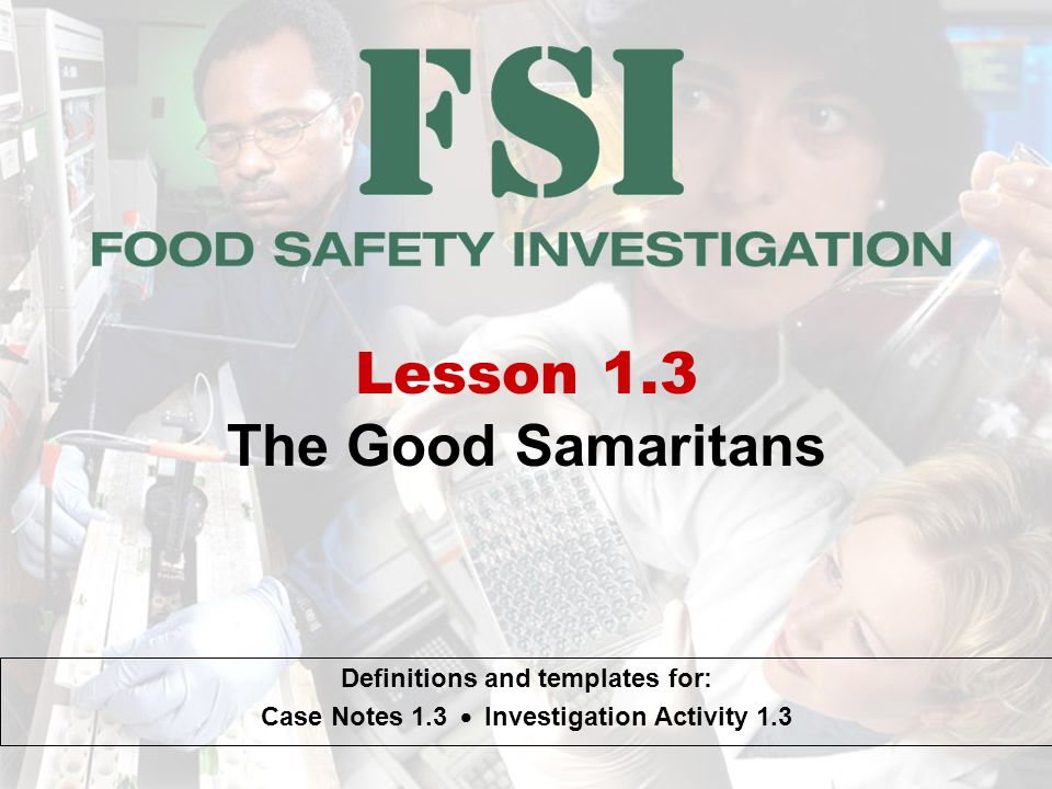 Lesson 1.3 The Good Samaritans Definitions and templates for: Case Notes 1.3 Investigation Activity 1.3
