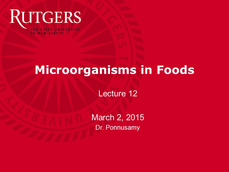 Department of Food Science Lecture 12: March 2, 2015 Safe Food Storage and Preparation