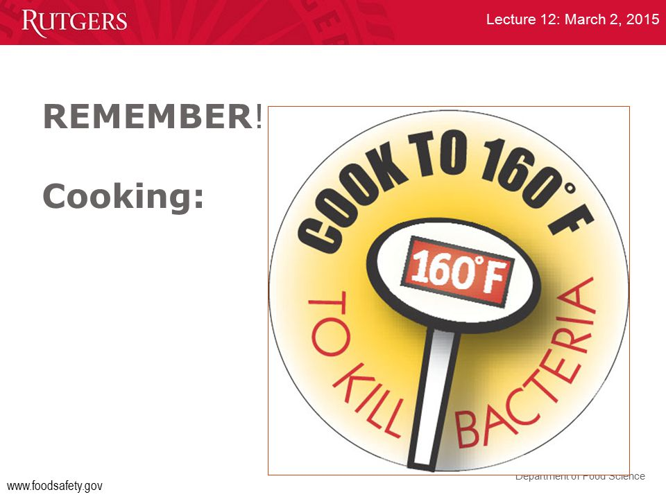 Department of Food Science Lecture 12: March 2, 2015 REMEMBER! Cooking: www.foodsafety.gov