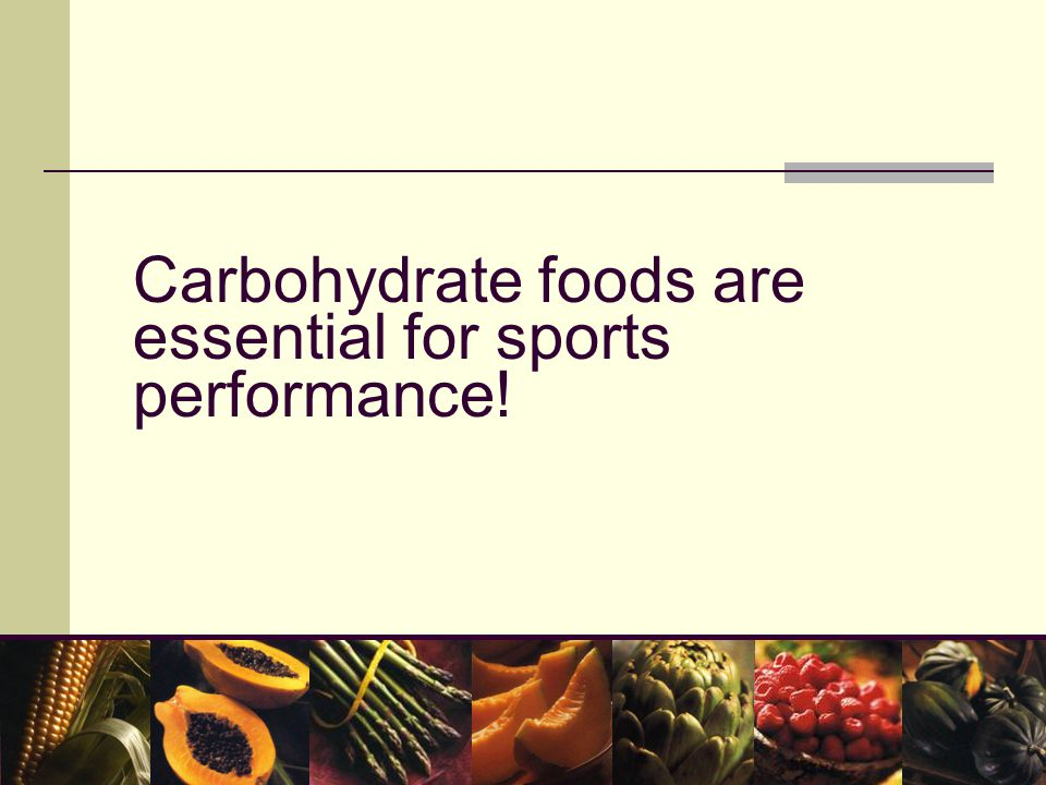 Carbohydrate foods are essential for sports performance!