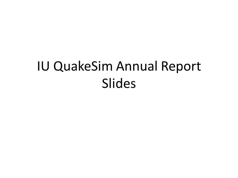 IU QuakeSim Annual Report Slides