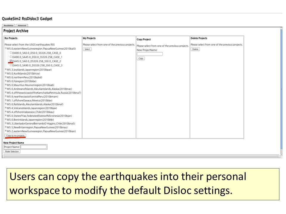 Users can copy the earthquakes into their personal workspace to modify the default Disloc settings.