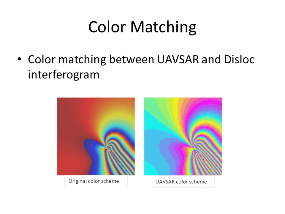 Color Matching Color matching between UAVSAR and Disloc interferogram