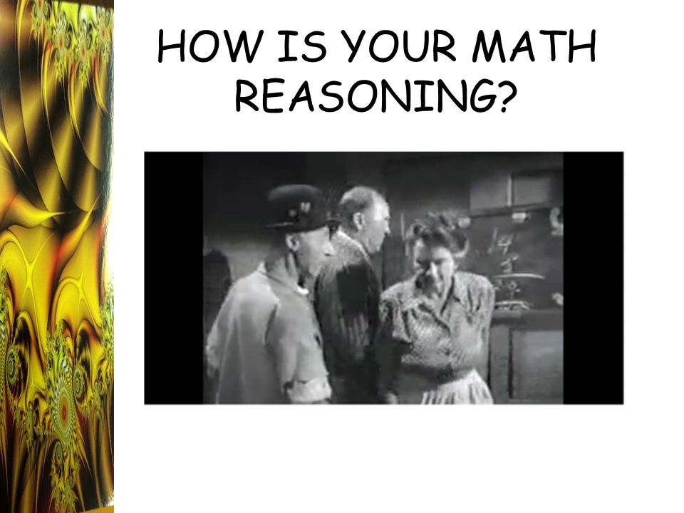 HOW IS YOUR MATH REASONING?
