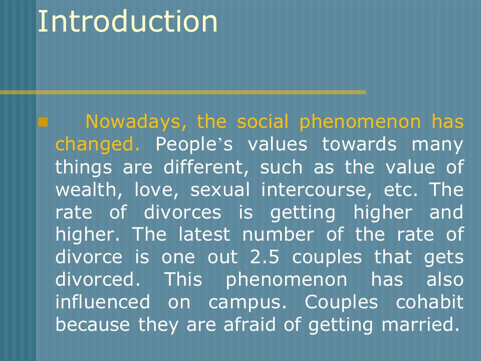 Introduction Nowadays, the social phenomenon has changed.