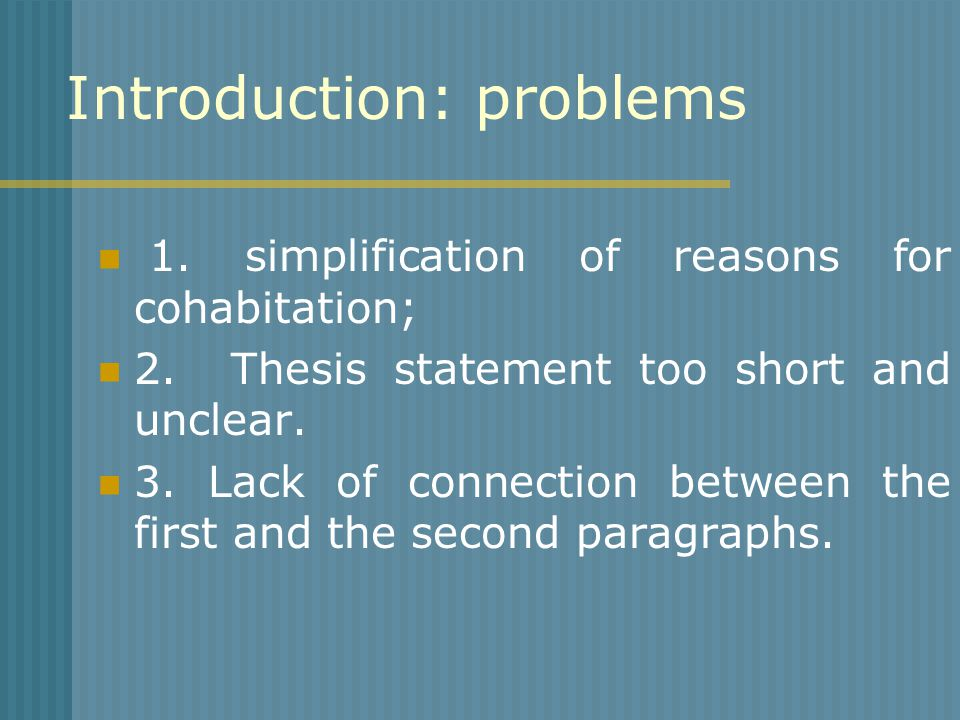 Introduction: problems 1. simplification of reasons for cohabitation; 2.