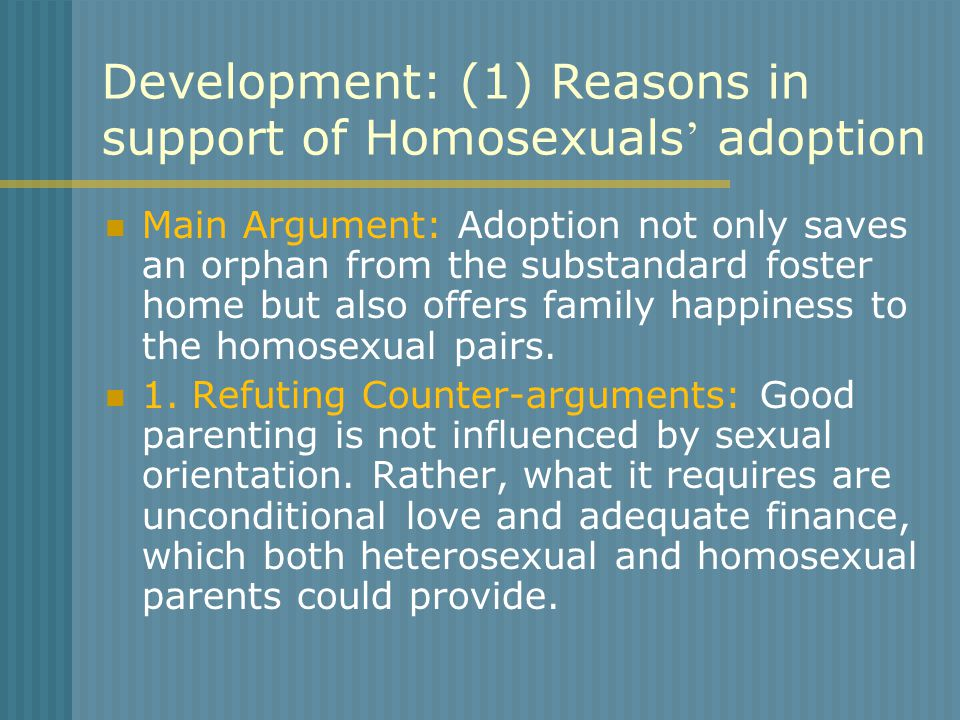 Development:(1) Reasons in support of Homosexuals ' adoption (2) 2.