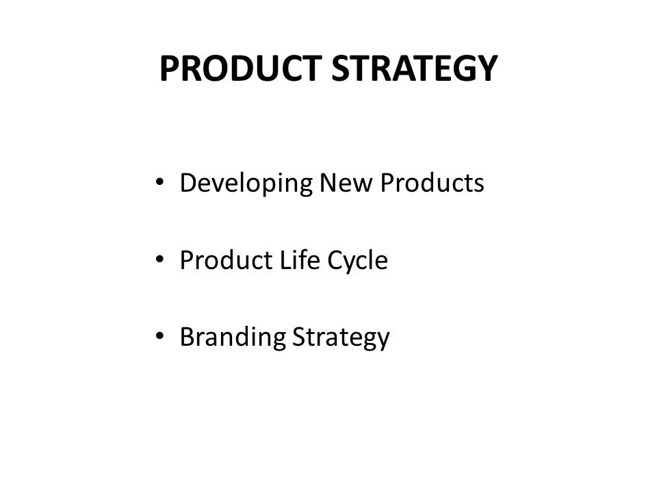 Developing New Products Product Life Cycle Branding Strategy