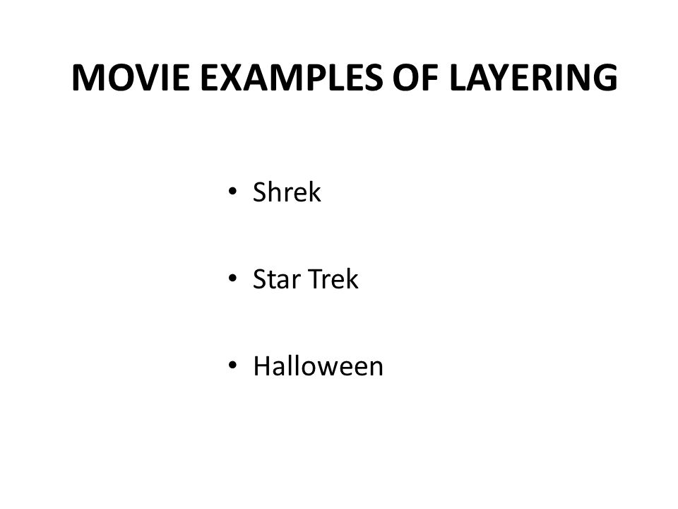 MOVIE EXAMPLES OF LAYERING Shrek Star Trek Halloween