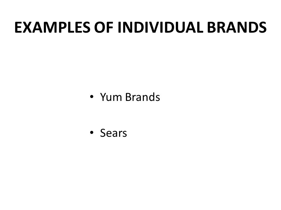 EXAMPLES OF INDIVIDUAL BRANDS Yum Brands Sears
