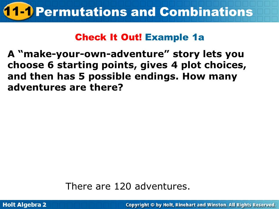 Holt Algebra 2 11-1 Permutations and Combinations Check It Out.