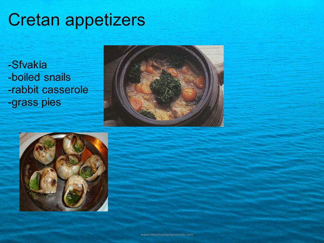 Cretan appetizers -Sfvakia -boiled snails -rabbit casserole -grass pies