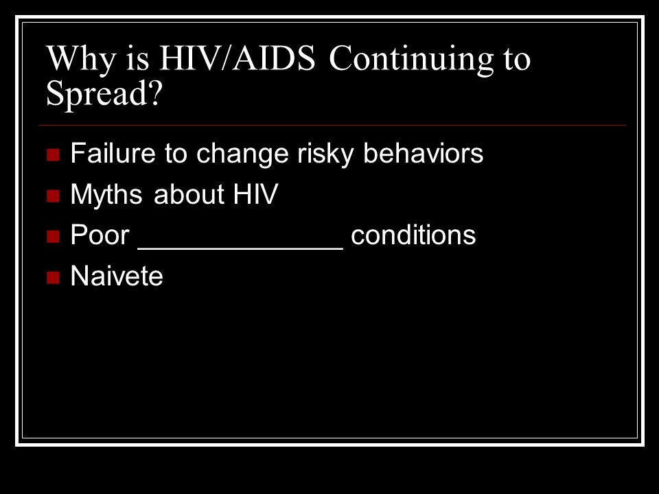 Why is HIV/AIDS Continuing to Spread.