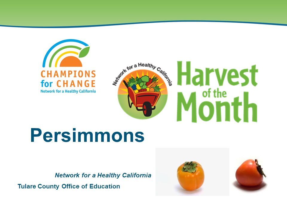 Tulare County Office of Education Network for a Healthy California Persimmons