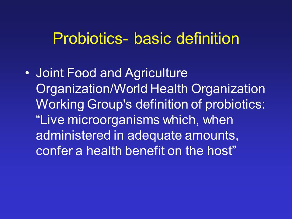 Historical Prospective- then to now Yogurts and other fermented dairy products General probiotics- Lactobacillus caseii, L.