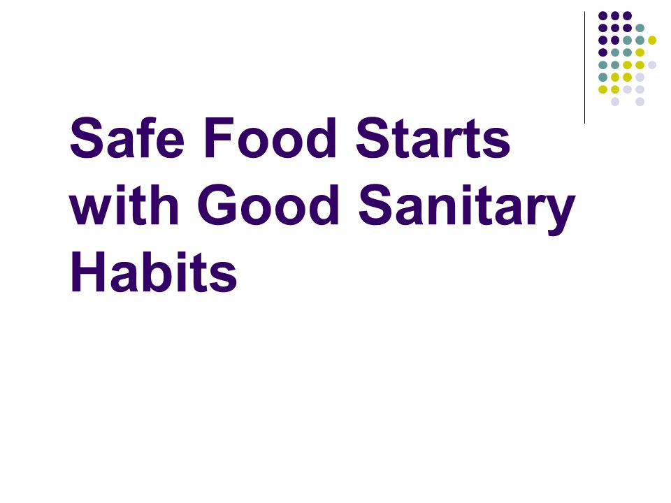 Safe Food Starts with Good Sanitary Habits
