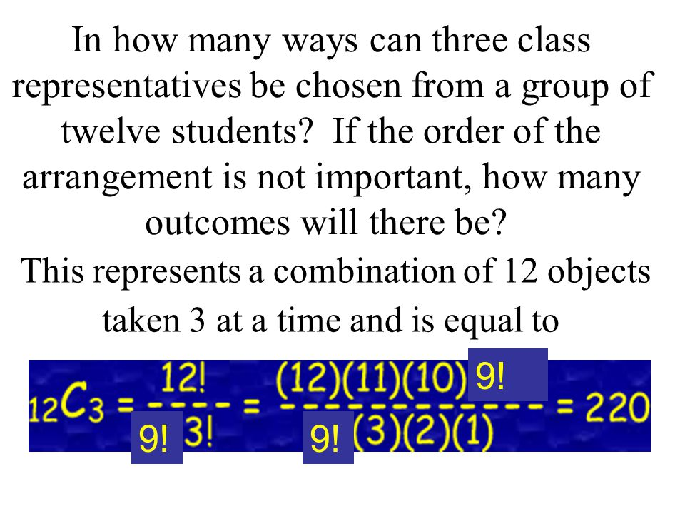 In how many ways can three class representatives be chosen from a group of twelve students.