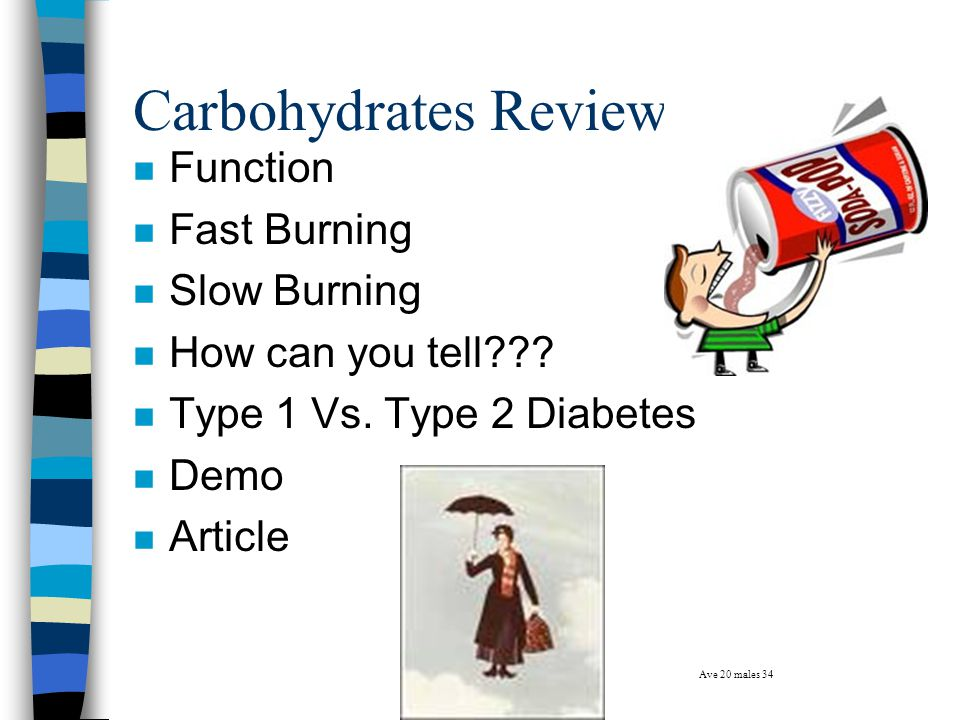 Carbohydrates Review n Function n Fast Burning n Slow Burning n How can you tell .