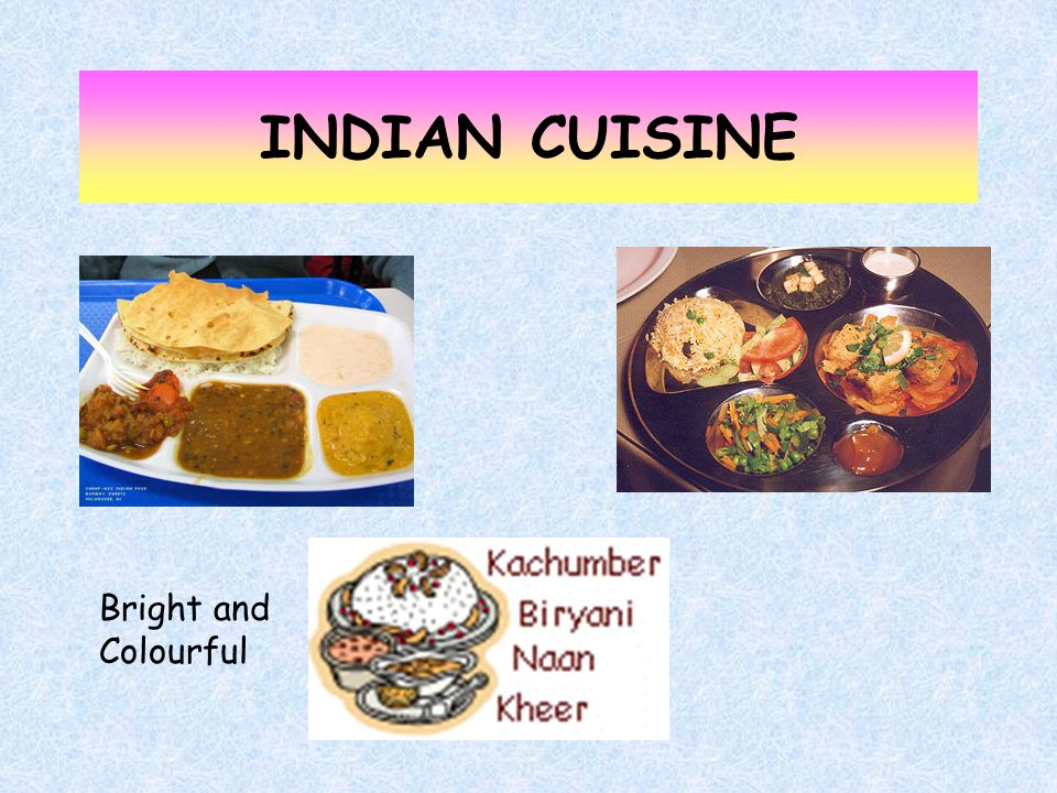 INDIAN CUISINE Bright and Colourful