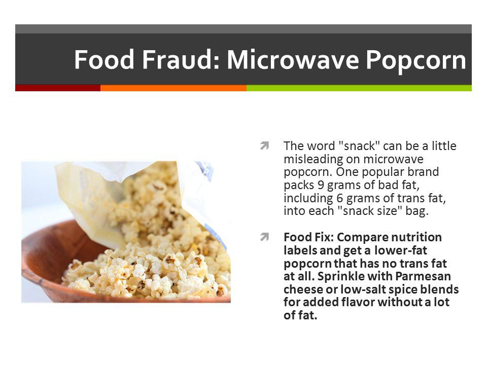 Food Fraud: Microwave Popcorn  The word