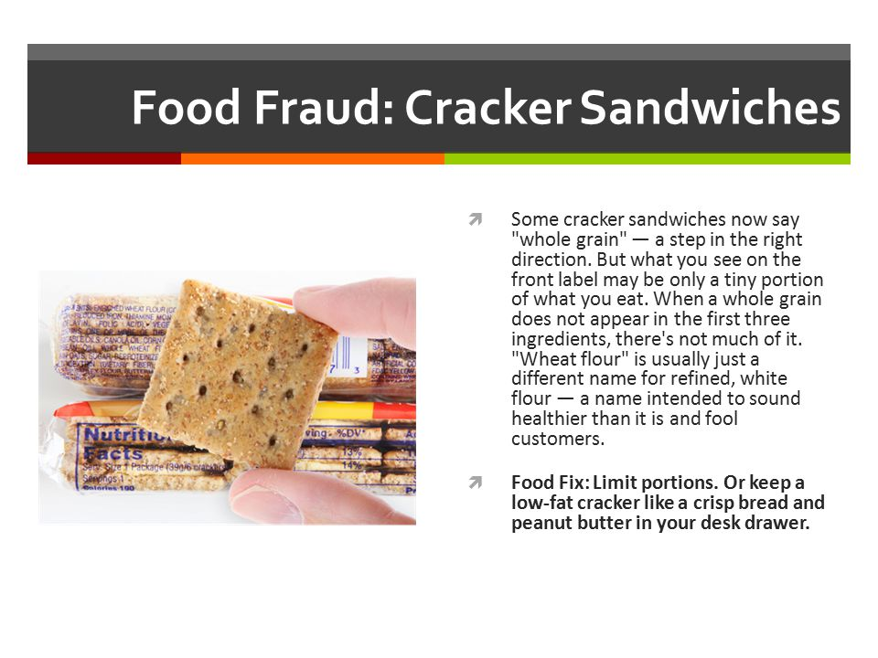 Food Fraud: Cracker Sandwiches  Some cracker sandwiches now say