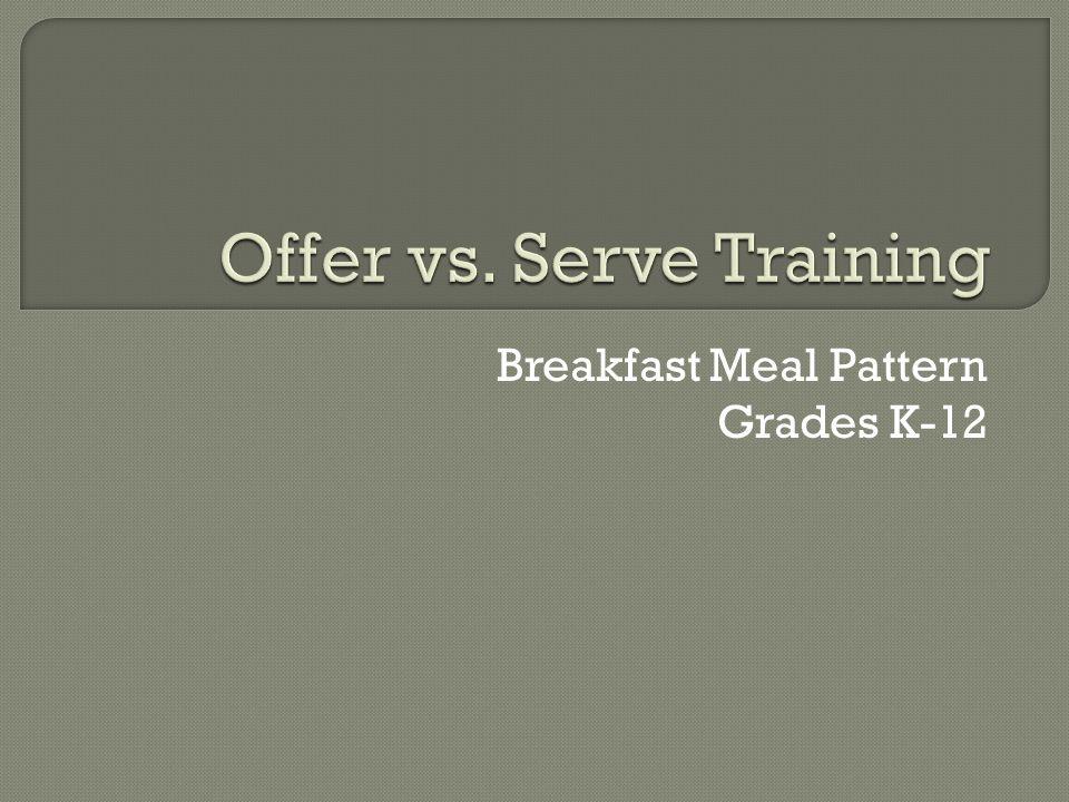 Breakfast Meal Pattern Grades K-12