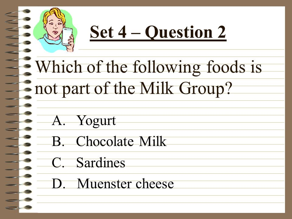 Which of the following foods is not part of the Milk Group.