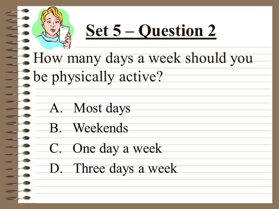 How many days a week should you be physically active.