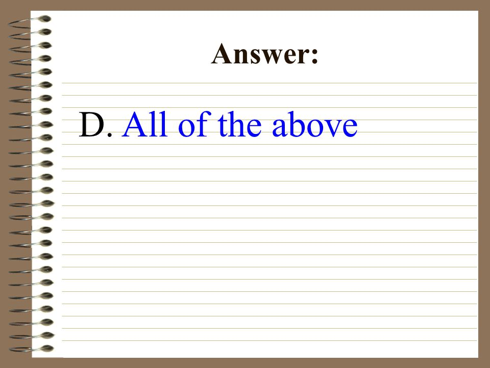 D. All of the above Answer: