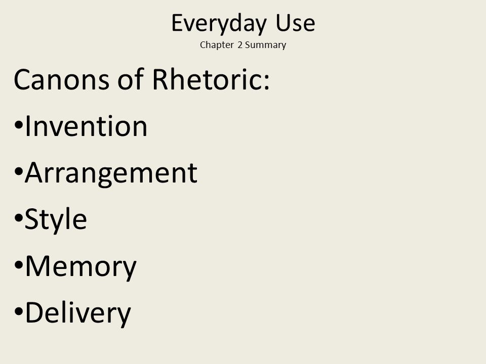 Everyday Use Chapter 2 Summary Rhetoric at Work: Context and the three appeals Text always has a context Text uses appeals to convey information and to influence thinking.