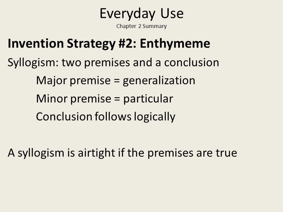 Everyday Use Chapter 2 Summary Chapter 2 Review Five traditional canons of rhetoric: Invention, Arrangement, Style, Memory, Delivery Invention is both systematic and intuitive Use Cultural Memory