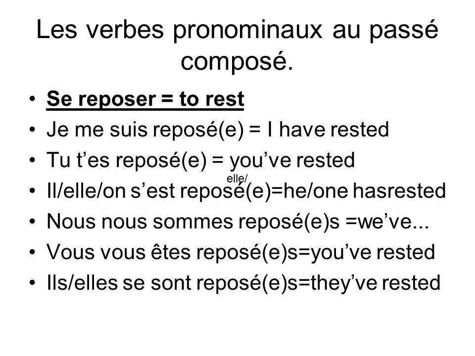 Les verbes pronominaux au passé composé. Se reposer = to rest Je me suis reposé(e) = I have rested Tu t'es reposé(e) = you've rested Il/elle/on s'est