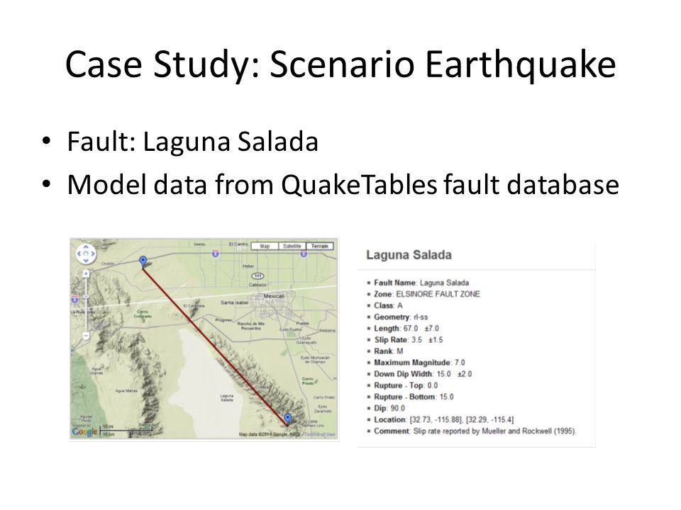Case Study: Scenario Earthquake Fault: Laguna Salada Model data from QuakeTables fault database