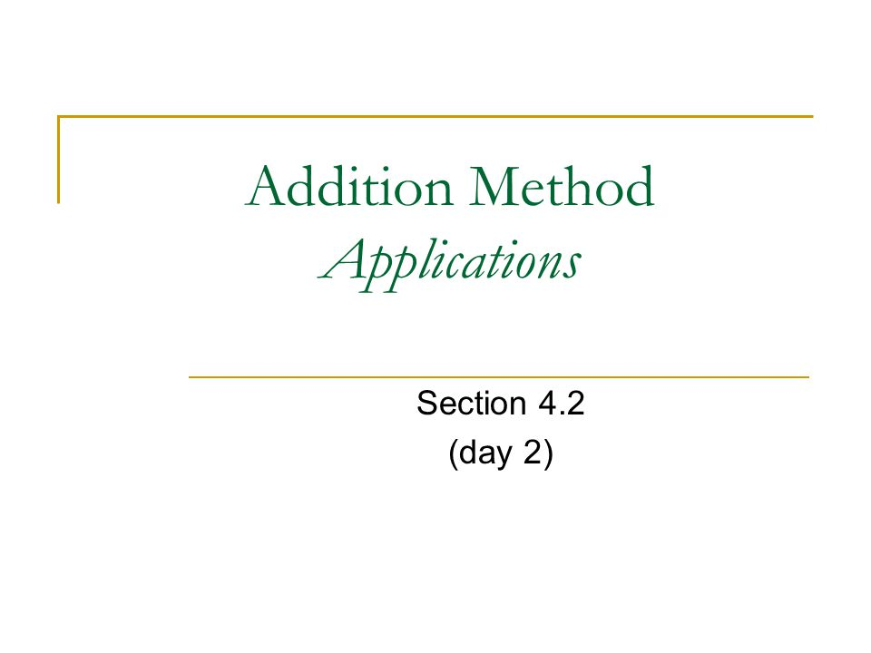 Addition Method Applications Section 4.2 (day 2)