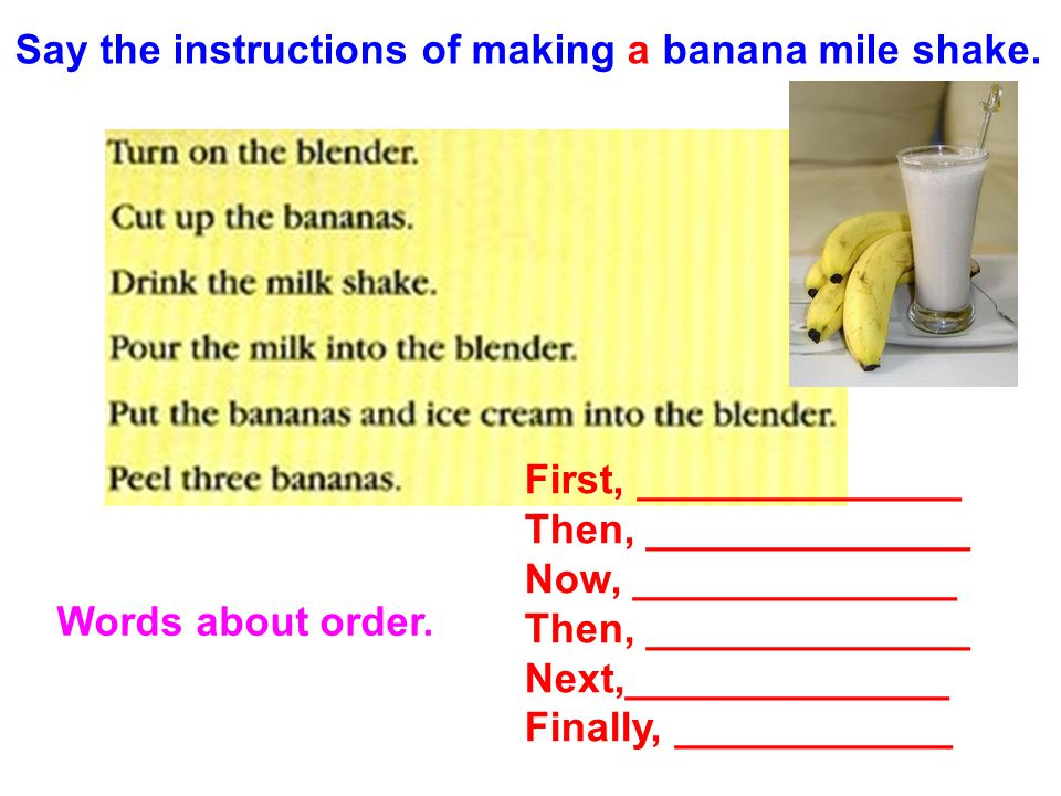 Say the instructions of making a banana mile shake.