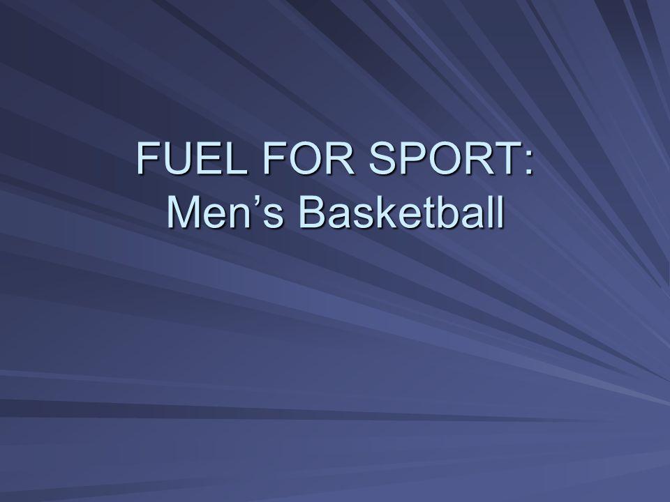 FUEL FOR SPORT: Men's Basketball
