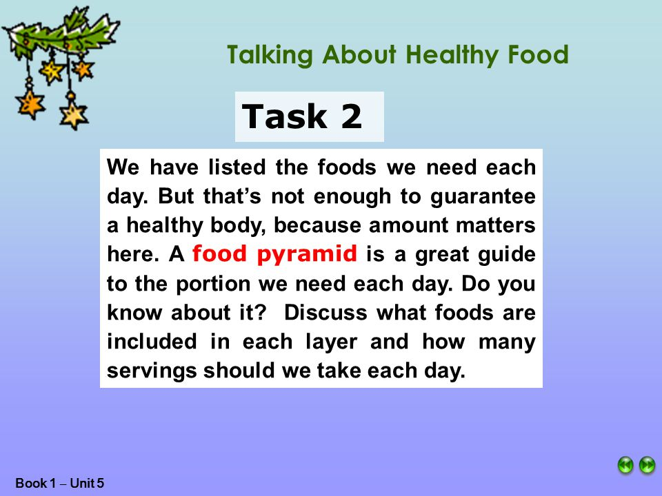 Book 1 – Unit 5 We have listed the foods we need each day.