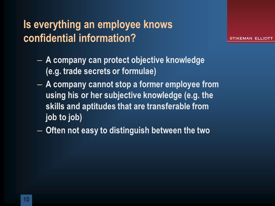 10 Is everything an employee knows confidential information.