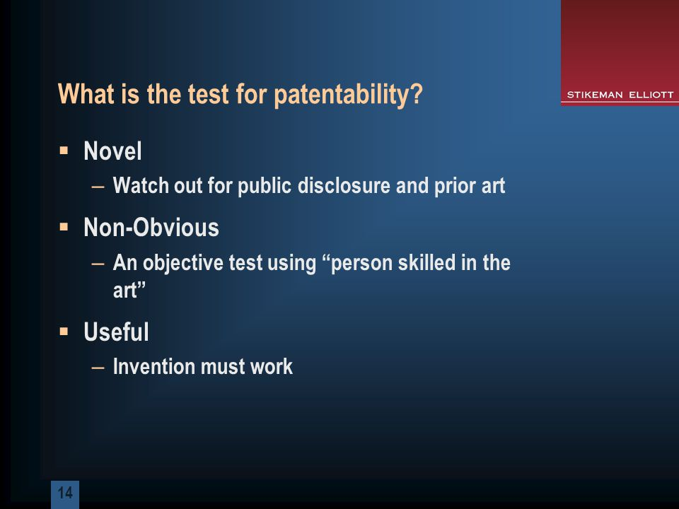 14 What is the test for patentability.
