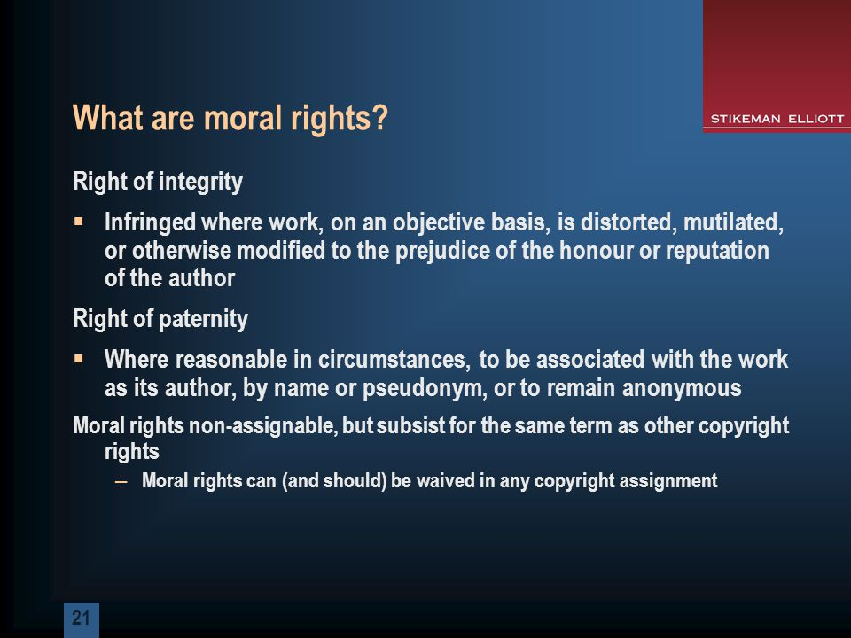 21 What are moral rights.