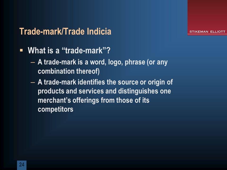 24 Trade-mark/Trade Indicia  What is a trade-mark .