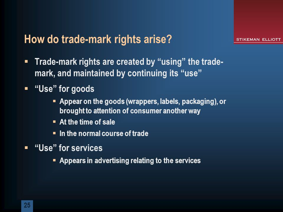 25 How do trade-mark rights arise.